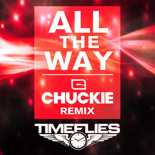 timeflies-all-the-way-chuckie-remix