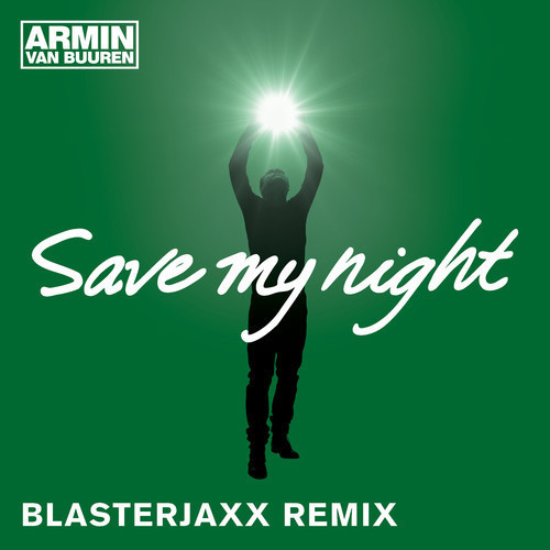 armin-van-buuren-save-my-night-blasterjaxx-remix