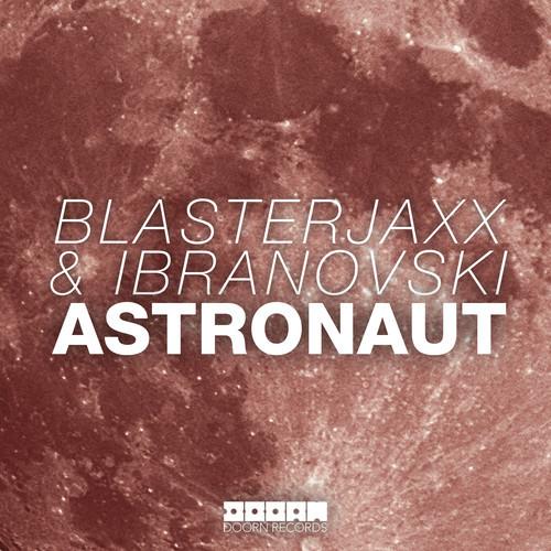 blasterjaxx-ibranovski-astronaut