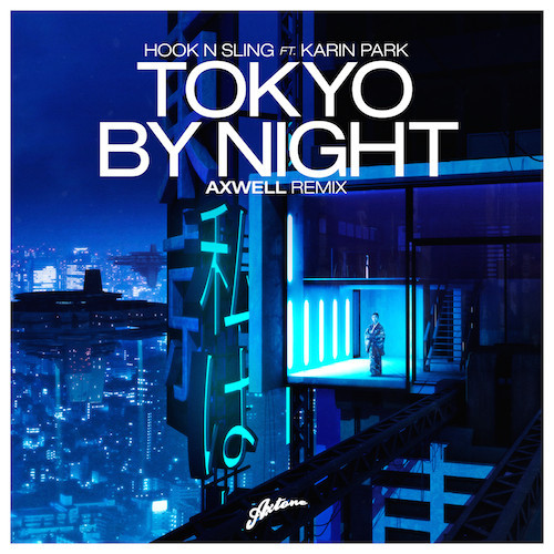 hook-n-sling-tokyo-by-night-axwell-remix