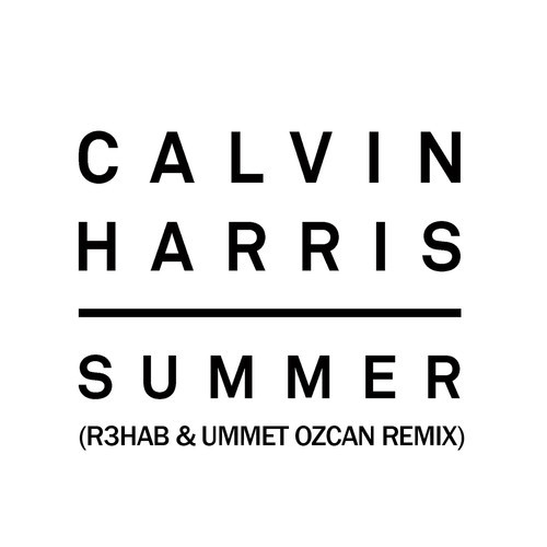 calvin-harris-summer-r3hab-ummet-ozcan-remix