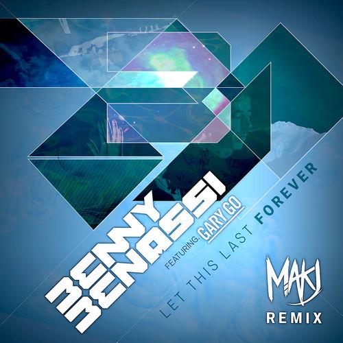 benny-benassi-gary-go-let-this-last-forever-makj-remix
