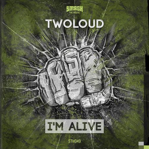 twoloud-i-m-alive