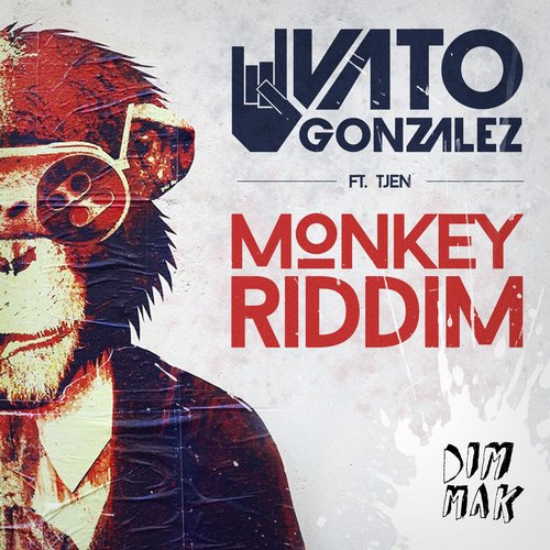 vato-gonzalez-tjen-monkey-riddim
