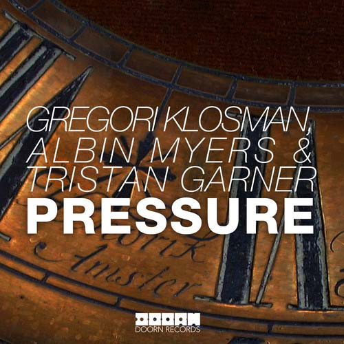 gregori-klosman-albin-myers-tristan-garner-pressure