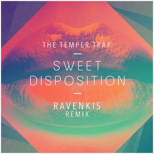 the-temper-trap-sweet-disposition-ravenkis-remix