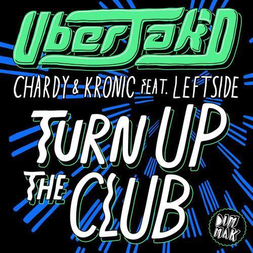 uberjakd-chardy-kronic-turn-up-the-club-leftside