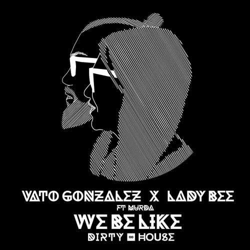 vato-gonzalez-lady-bee-we-be-like-murda