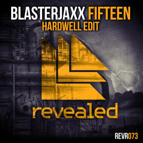 blasterjaxx-fifteen-hardwell-edit-revealed