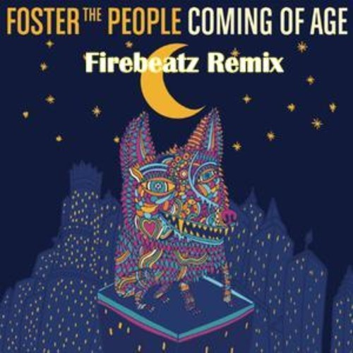 foster-the-people-coming-of-age-firebeatz-remix
