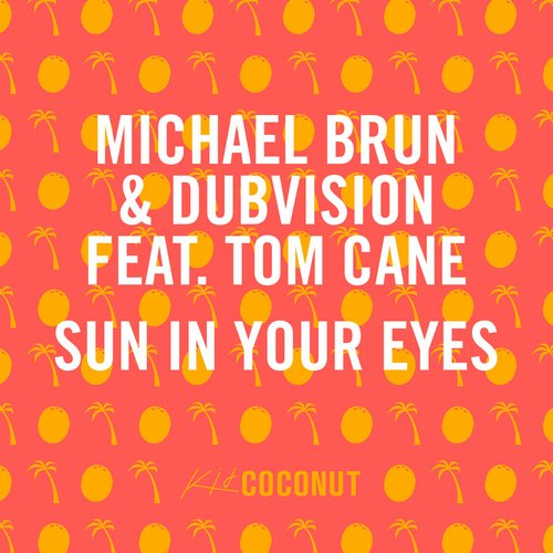 michael-brun-dubvision-tom-cane-sun-in-your-eyes