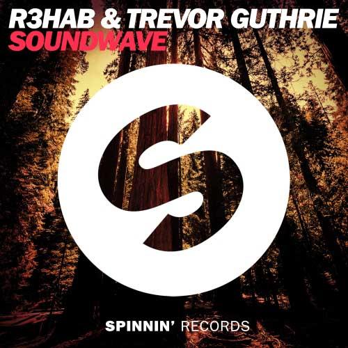 r3hab-trevor-guthrie-soundwave-spinnin