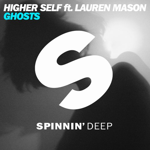 higher-self-lauren-mason-ghosts-spinnin-deep