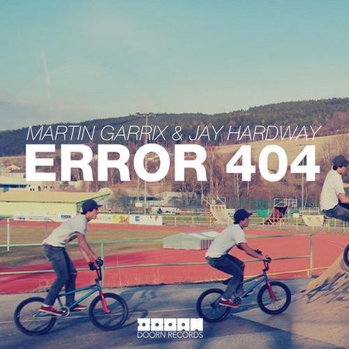 martin-garrix-jay-hardway-error-404-doorn