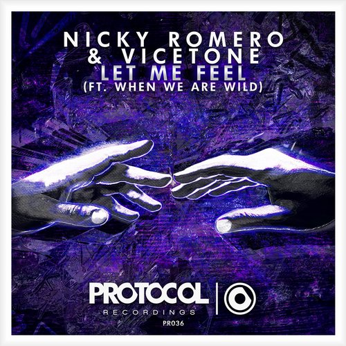 nicky-romero-vicetone-let-me-feel-when-we-are-wild-protocol