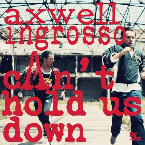 axwell-ingrosso-can-t-hold-us-down-universal