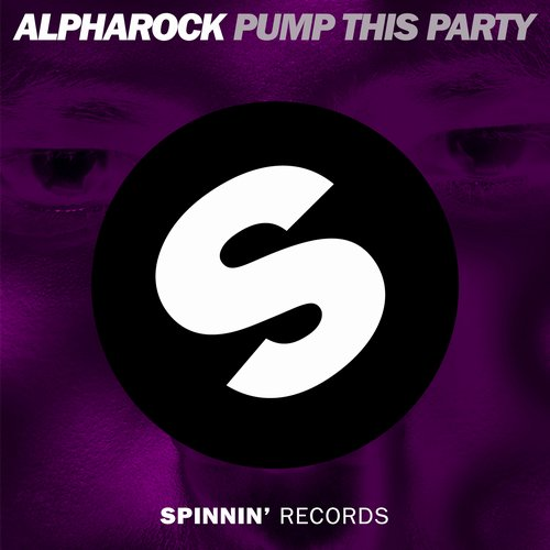 alpharock-pump-this-party-spinnin