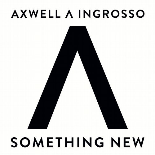 axwell-ingrosso-something-new-axtone