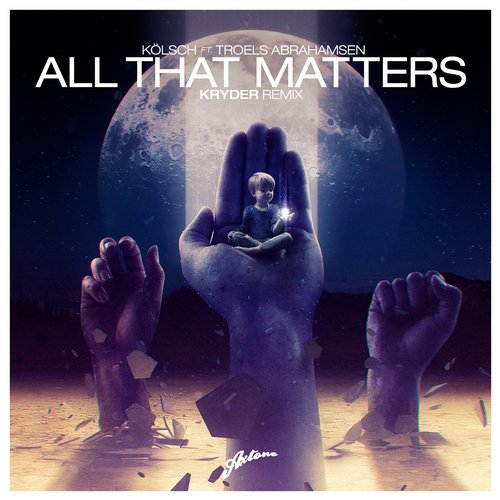 kolsch-troels-abrahamsen-all-that-matters-kryder-remix-axtone