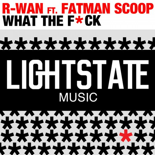 r-wan-fatman-scoop-what-the-f-ck-lighstate