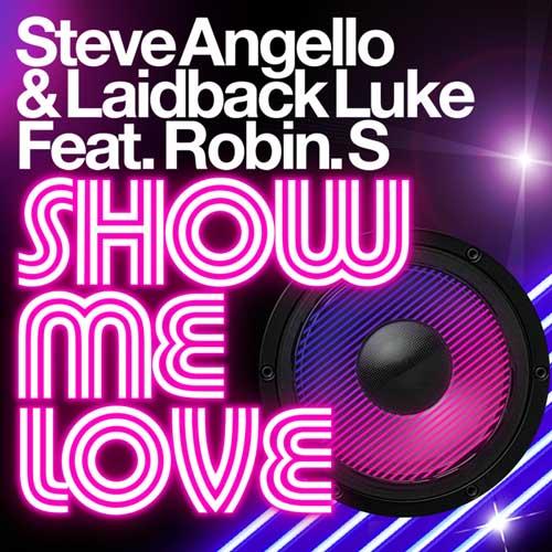 steve-angello-laidback-luke-robin-s-show-me-love