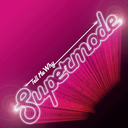 supermode-tell-me-why