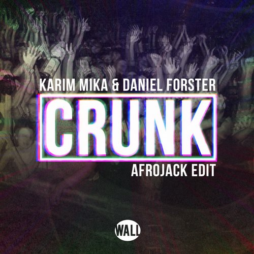karim-mika-daniel-forster-crunk-afrojack-edit