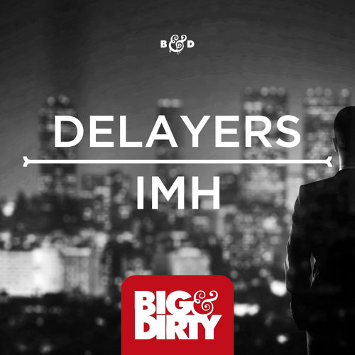 delayers-imh-big-dirty