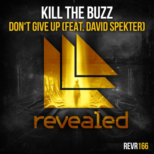 kill-the-buzz-dont-give-up-revealed