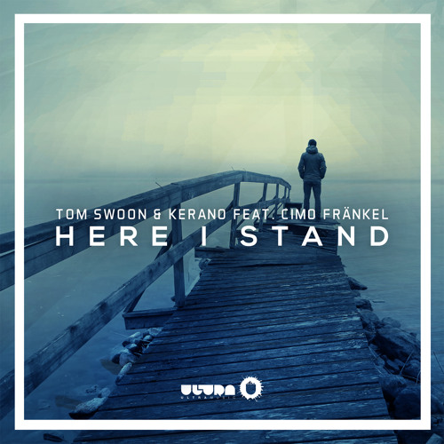 tom-swoon-kerano-cimo-frankel-here-i-stand-ultra