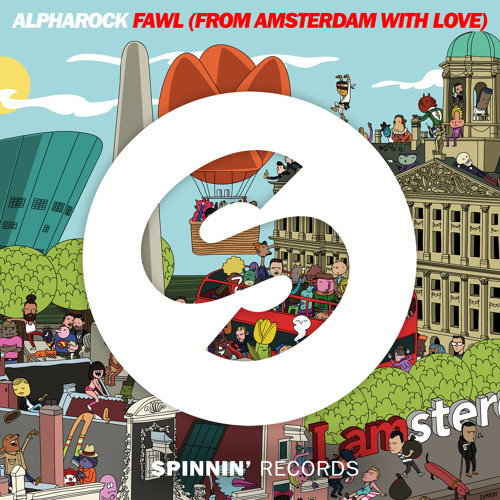 alpharock-fawl-from-amsterdam-with-love-spinnin