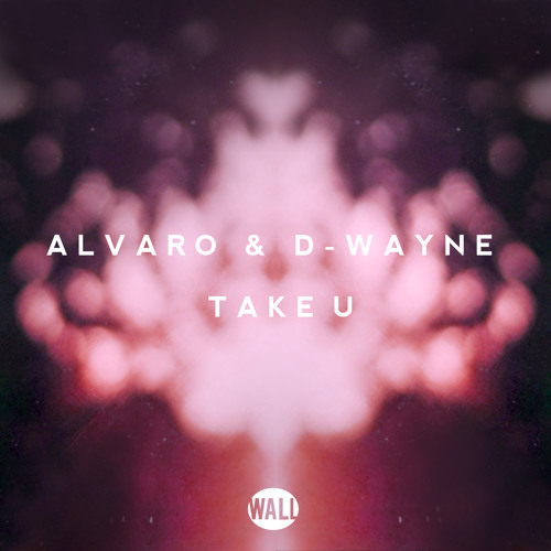 alvaro-d-wayne-take-u