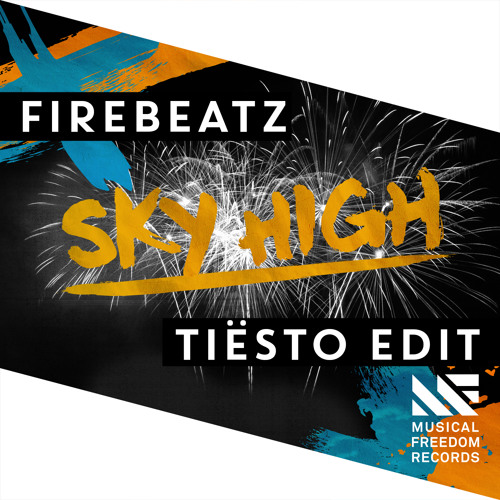 firebeatz-sky-high-tiesto-edit-musical-freedom
