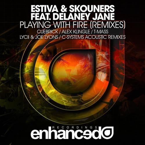 Estiva-skouners-feat-delaney-jane-playing-with-fire-cuebrick-remix-enhanced-recordings