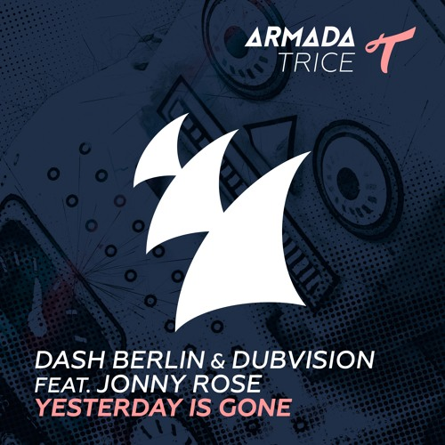 dash berlin dubvision yesterday is gone armada trice