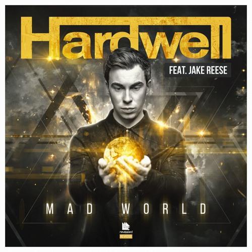 hardwell feat. jake reese mad world revealed
