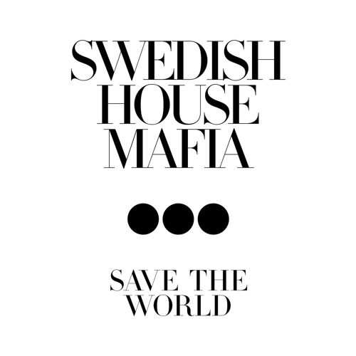swedish house mafia save the world virgin emi