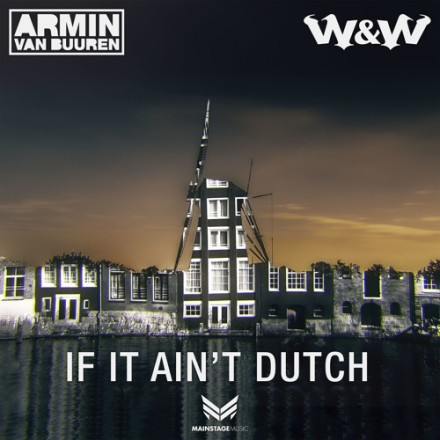 armin van buuren w&w if it ain't dutch mainstagemusic