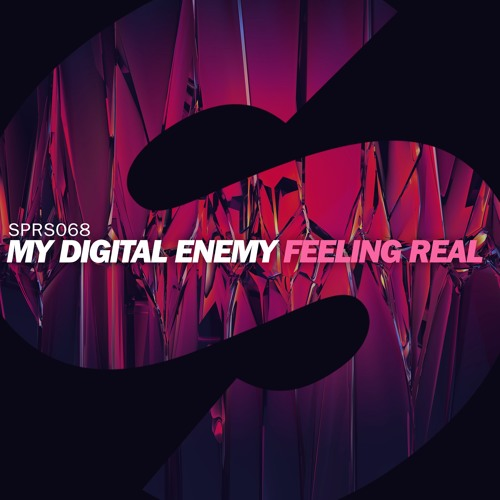my digital enemy feeling real