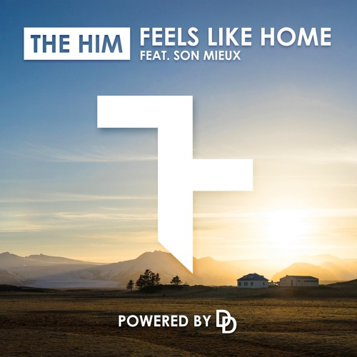 the him feat. son mieux feels like home daily deep