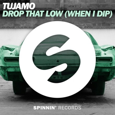 tujamo drop that low when i dip spinnin