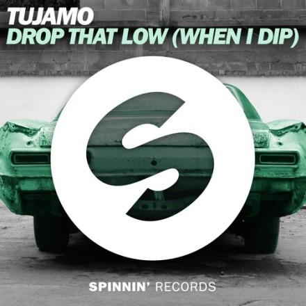 tujamo drop that low when i dip spinnin