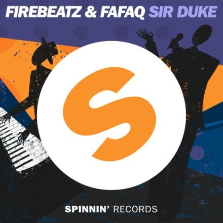 firebeatz fafaq sir duke spinnin records