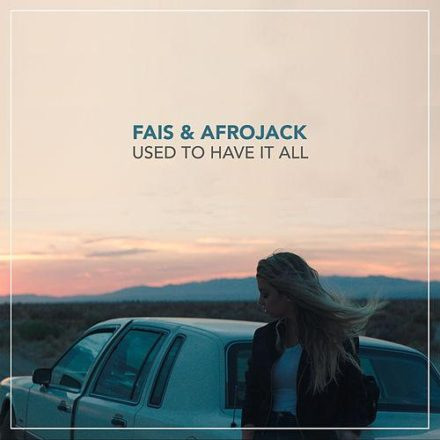 used to have it all afrojack fais